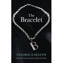 The Bracelet by Fredrica Alleyn (2013-05-06)