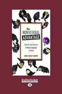 [(The Nonverbal Advantage : Secrets and Science of Body Language at Work)] [By (author) Carol Kinsey Goman] published on (December, 2012)