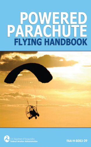Powered Parachute Flying Handbook (FAA-H-8083-29) (English Edition) por Federal Aviation Administration