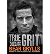 [(True Grit )] [Author: Bear Grylls] [Oct-2013]
