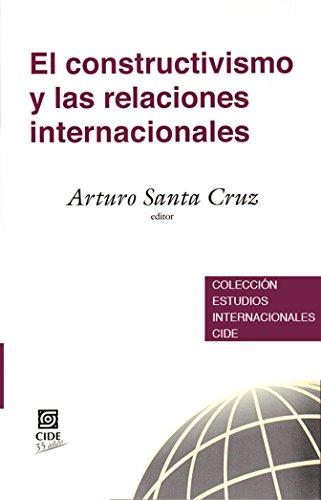 El constructivismo y las relaciones internacionales (Colección de Estudios internacionales nº 1)