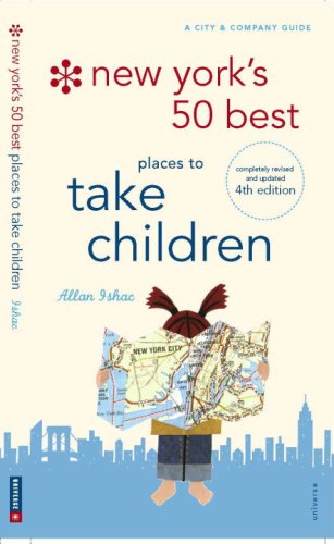 New York's 50 Best Places to Take Children: New 4th Edition