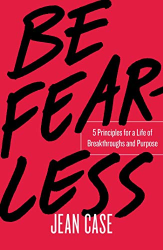 Be Fearless: 5 Principles for a Life of Breakthroughs and Purpose por Jean Case