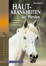 Hautkrankheiten bei Pferden: Erkennen, Vorbeugen, Behandeln (Cadmos Reiterpraxis)