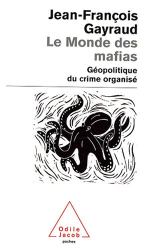 Le Monde des mafias : Géopolitique du crime organisé