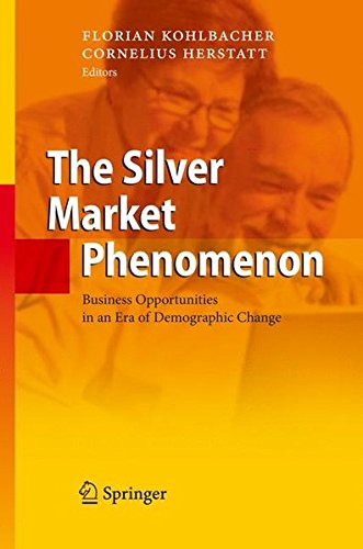 The Silver Market Phenomenon: Business Opportunities in an Era of Demographic Change