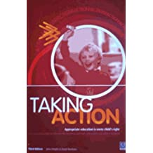 Taking Action: Appropriate Education Is Every Child's Right - The Essential Guide to SEN Law for Teachers, Parents, Advocates and Advice Workers
