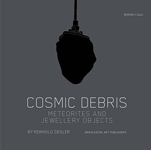 Cosmic Debris : Meteorites and Jewellery Objects