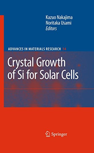 Crystal Growth of Si for Solar Cells (Advances in Materials Research) by Kazuo Nakajima (Editor), Noritaka Usami (Editor) (6-Oct-2009) Hardcover par Noritaka Usami (Editor) Kazuo Nakajima (Editor)