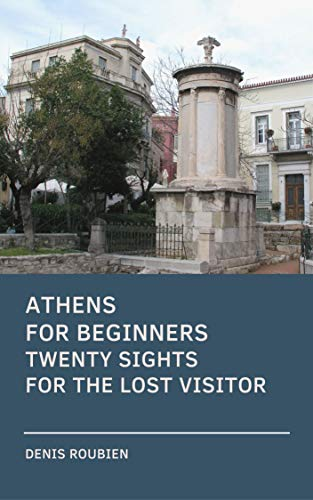 Athens for beginners. Twenty sights for the lost visitor (English Edition)