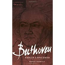 Beethoven: Violin Concerto (Cambridge Music Handbooks) by Robin Stowell (1998-02-28)