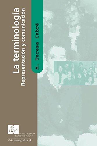 La Terminología: representación y comunicación (IULA (UPF)) par  M. Teresa Cabré i Castellví