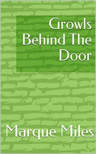 Growls Behind The Door (Norwegian Edition) por Marque Miles