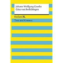 Götz von Berlichingen mit der eisernen Hand: Reclam XL – Text und Kontext