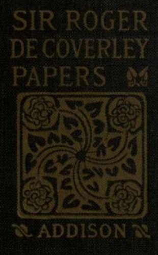 Sir Roger de Coverley Papers: From the Spectator (With Introduction and Thorough Notes)