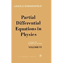 Partial Differential Equations in Physics (Lectures on Theoretical Physics volume vi) by Arnold Sommerfeld (1964-02-28)