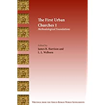 The First Urban Churches 1: Methodological Foundations (Writings from the Greco-Roman World Supplements Book 7) (English Edition)