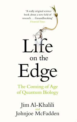 Life on the Edge: The Coming of Age of Quantum Biology por Jim Al-Khalili