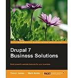 [(Drupal 7 Business Solutions * * )] [Author: T. James] [Jan-2012]