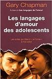 les langages d amour des adolescents de gary chapman 1 juin 2009