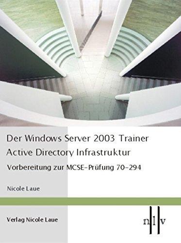 Der Windows Server 2003 Trainer - Active Directory Infrastruktur by Nicole Laue (2004-11-30) par Nicole Laue