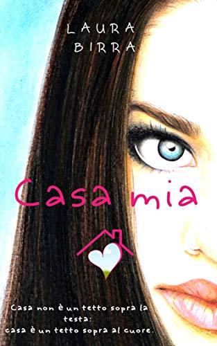 CASA MIA: Casa non è un tetto sopra la testa, casa è un tetto sopra al cuore.