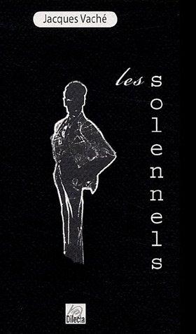 Les Solennels par Jacques Vaché, Jean Sarment