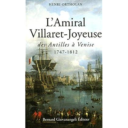 L'Amiral Villaret-Joyeuse, des Antilles à Venise 1747-1812
