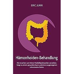 HÄMORRHOIDEN-BEHANDLUNG: Die Ursachen von Hämorrhoidalbeschwerden verstehen. Wege zu einem gesunden Darm und einer ausgewogenen Lebensweise finden.