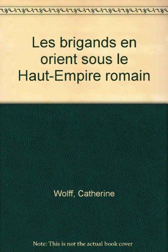 Les brigands en orient sous le Haut-Empire romain