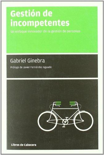 Gestion De Incompetentes 3ヲed (Manuales de gestión) por Gabriel Ginebra Serrabou