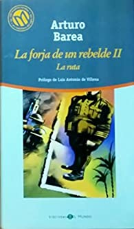 Trilogía de la forja: La ruta par Arturo Barea