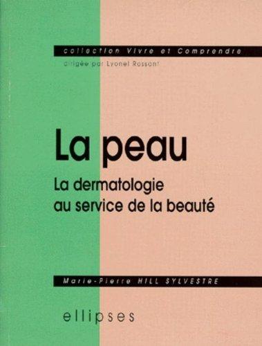 La Peau: La dermatologie au service de la beauté