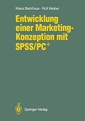 Entwicklung einer Marketing-Konzeption mit SPSS/PC Plus