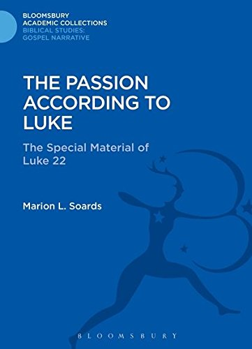 The Passion According to Luke (Bloomsbury Academic Collections: Biblical Studies)