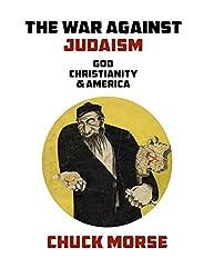 The War against Judaism: God, Christianity & America