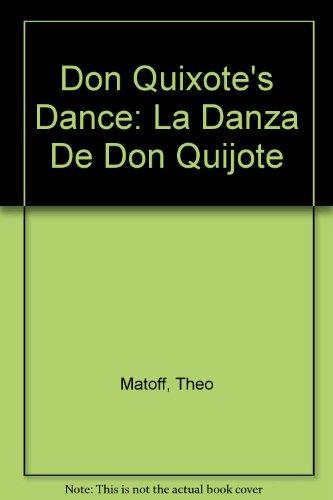 Don Quixote's Dance: La Danza De Don Quijote
