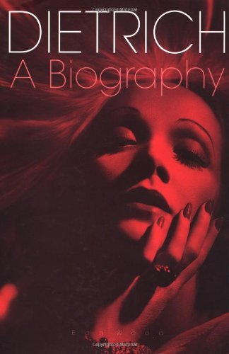 Dietrich: A Biography by Ean Wood (2002-11-25)