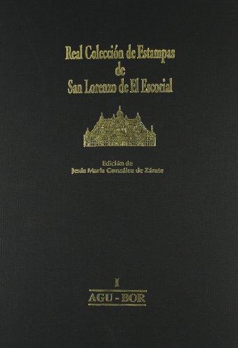 Real Colección de Estampas de San Lorenzo de El Escorial: I AGU-BOR