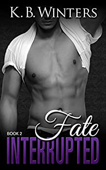 Fate Interrupted Book 2 by [Winters, KB]