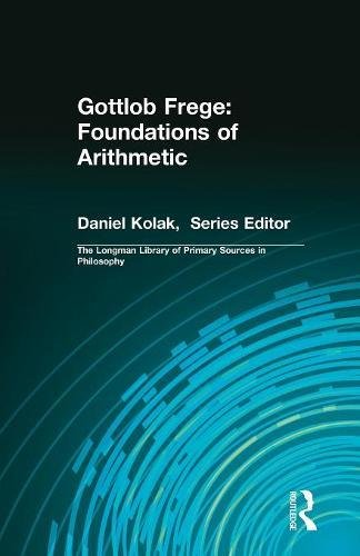 Gottlob Frege: Foundations of Arithmetic (Longman Library of Primary Sources in Philosophy)