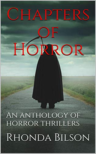 Chapters of Horror: An anthology of horror thrillers (English Edition)