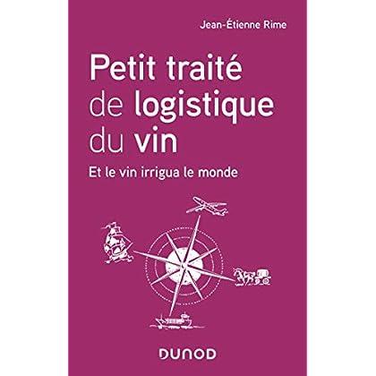 Petit traité de logistique du vin - Et le vin irrigua le monde