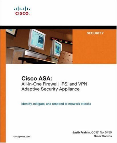 Cisco ASA: All-in-One Firewall, IPS, and VPN Adaptive Security Appliance 1st edition by Santos, Omar, Frahim, Jazib (2005) Paperback