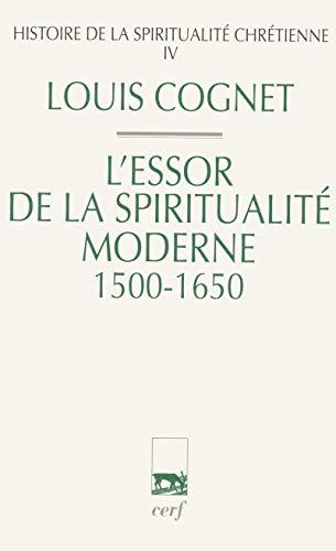 Histoire de la spiritualité chrétienne - tome 4 L'essor de la spiritualité moderne 1500-1650 (4)
