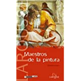 Maestros de la pintura (Larousse - Libros Ilustrados/ Prácticos - Arte Y Cultura - Colección Reconocer El Arte)