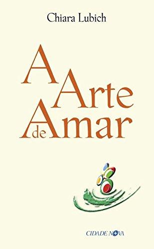 A arte de amar (Portuguese Edition) por Chiara Lubich