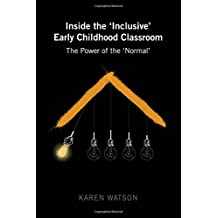 Inside the 'Inclusive' Early Childhood Classroom: The Power of the 'Normal' (Childhood Studies)