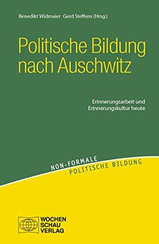 Politische Bildung nach Auschwitz: Erinnerungsarbeit und Erinnerungskultur heute (non-formale politische Bildung)