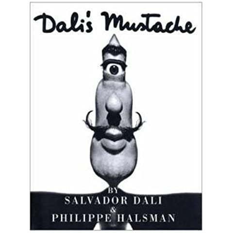 [(Dali's Mustache)] [ By (author) Salvador Dali, By (author) Philippe Halsman ] [January, 1996]